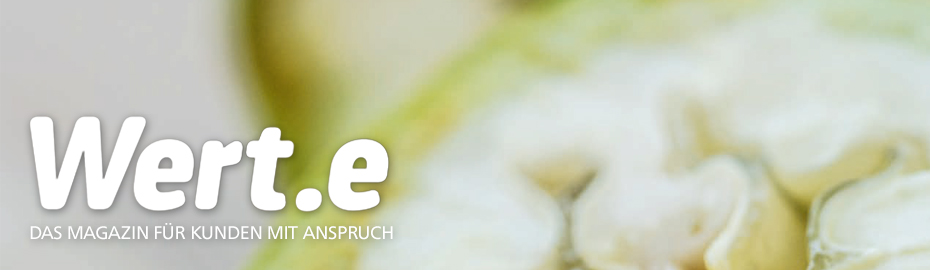 Wert.e - Das Magazin für Kunden mit Anspruch